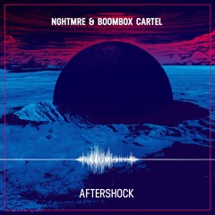 NGHTMRE & Boombox Cartel  - Aftershock