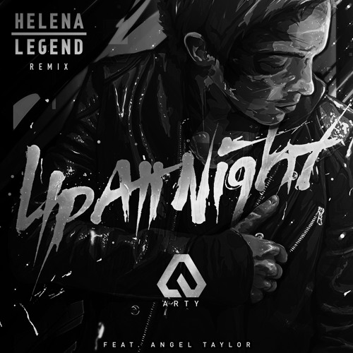 Arty feat. Angel Taylor - Up All Night (Helena Legend Remix)