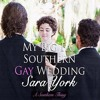 Audiobook Sample: My Big Fat Southern Gay Wedding by Sara York