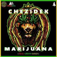 Chezidek - Marijuana [Real Green Gold] Artwork