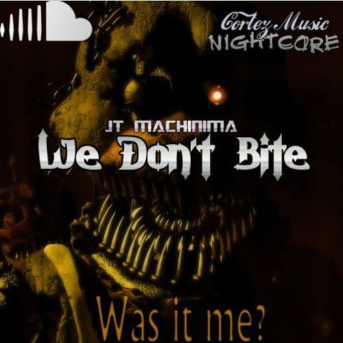 We Don't Bite