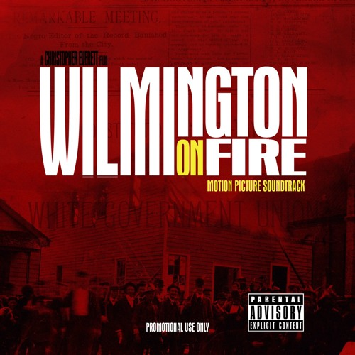Wilmington on Fire Soundtrack (promotional use only)