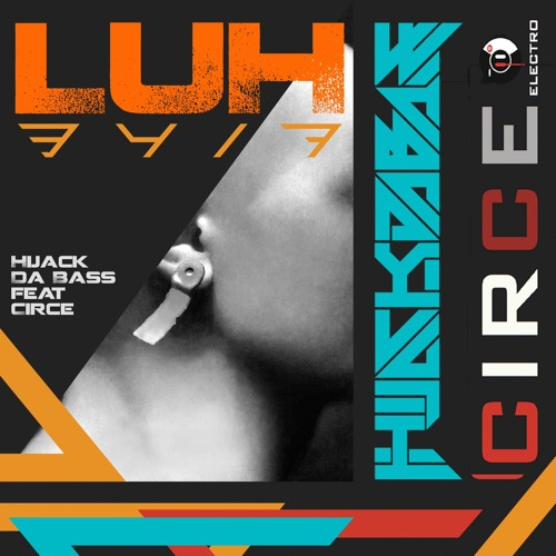 Hijack Da Bass Feat. Circe - LUH 3417 (Original Mix)
