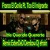 Franco El Gorila Ft. Tico El Imigrante - He Querido Quererte Remix ExtenDeD Dembow Dj Efrain