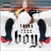 "Trina ""Fuck Boy"""