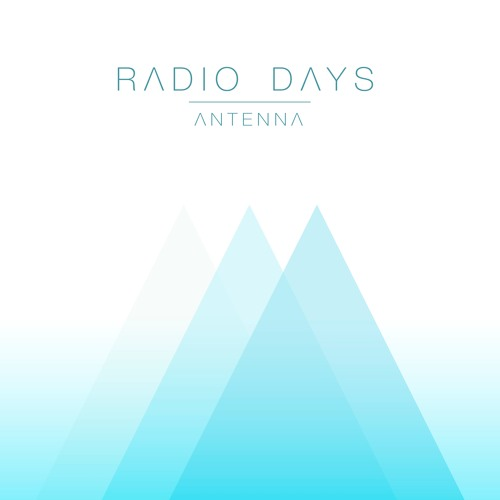 Radio Days - Antenna EP