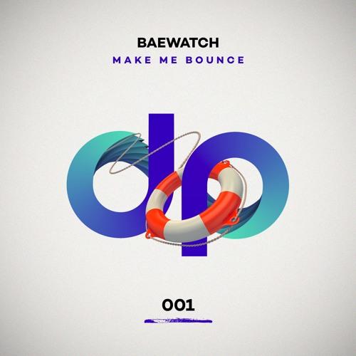 Baewatch - Make Me Bounce (Original Mix)