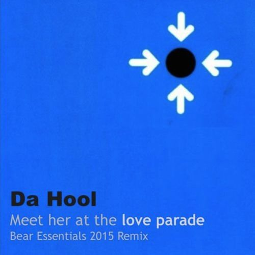 Da Hool - Meet Her At The Love Parade (Bear Essentials 2015 Remix)