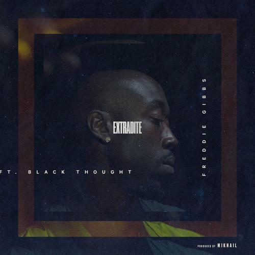 Freddie Gibbs feat. Black Thought – Extradite