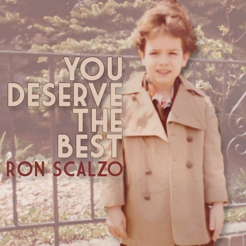 Ron Scalzo - You Deserve The Best