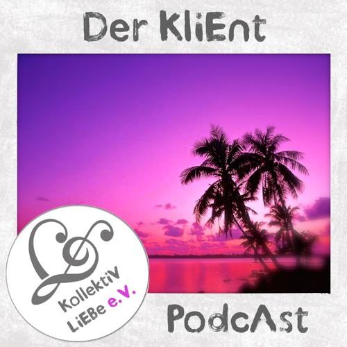 Der KliEnt - Bis SonntAg denn! | KollektiV LiEBe PodcAst No.9