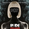 Download G.H.O.S.T - RudeFM - 10.11.15 Mp3