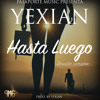 Yexian - Hasta Luego (Versión Acústica)