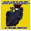 Major Lazer vs Afro Bros - Watch Out for this Chengaya (Dj Wilmig Bootleg)[BUY = FREE DL]