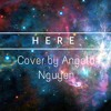 Here (Originally By Alessia Cara) [Cover By Angela Nguyen]