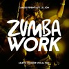 Carlos Pimenta Ft. Lil Jon - Zumba Work (Leleto Connor Vocal Mix)