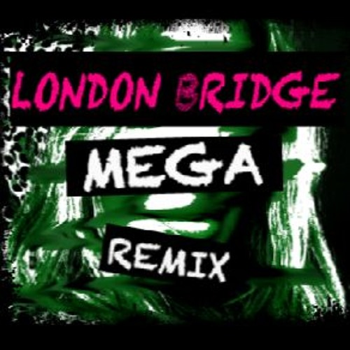 Fergie - London Bridge (MEGA Remix)