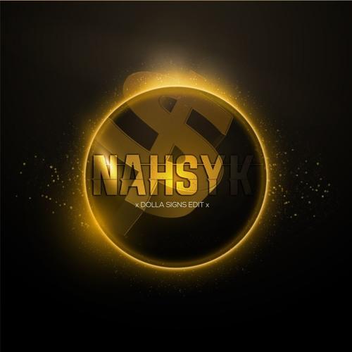 NAHSYK x Dolla Signs (Edit)