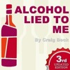 Alcohol Lied to Me - New Edition