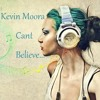 Kevin Moora - Cant Believe (Official Music 2015)