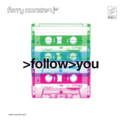 Ferry Corsten - Follow You [TEASER] OUT NOW