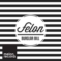 Felon - Burglar Bill