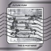 FUTURE PUNX - Post Wave