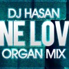 DJ Hasan - One Love (Organ Mix)