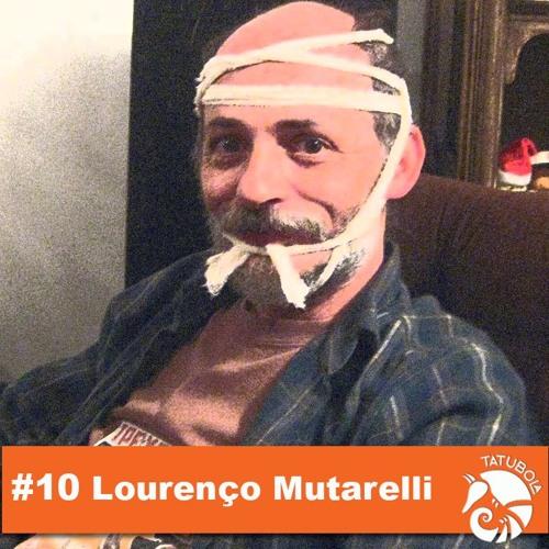 #10 - Lourenço Mutarelli