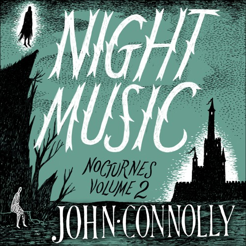 Interview: John Connolly On NIGHT MUSIC: NOCTURNES 2