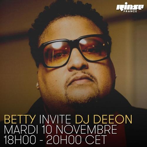 Betty invite DJ Deeon - Rinse France - 10 novembre 2015