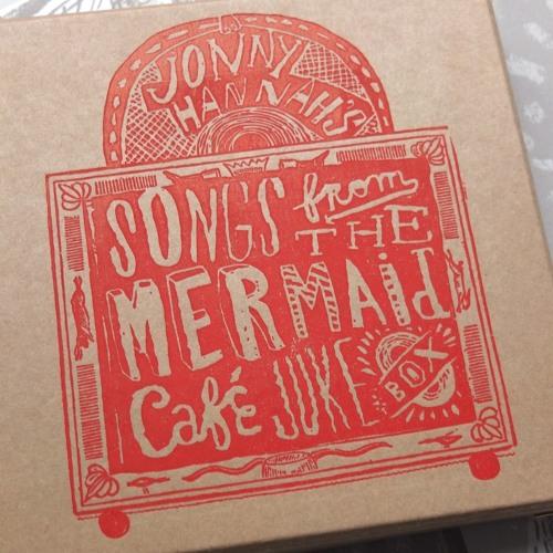 Jonny Hannah - Songs from the Mermaid Café Jukebox sampler