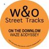 Waze & Odyssey - On The Downlow