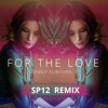 For The Love (SP12 Remix)