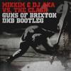 MikkiM & DJ AKA Vs. The Clash - Guns Of Brixton (DnB Bootleg)