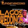 NAIJA PARTY MIX - PartyWithAstar #LAGOSWEDDINGS VOL 4