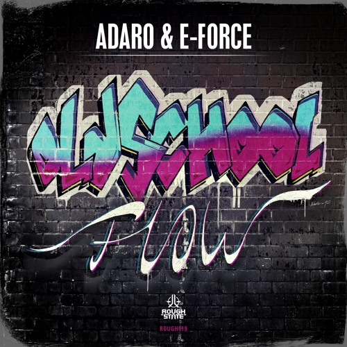 Adaro & E-Force - Oldschool Flow [OUT NOW]