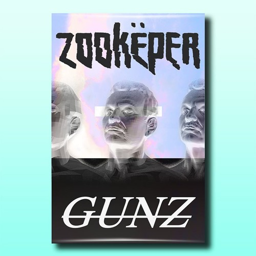 Zookeper - Gunz (Original Mix)
