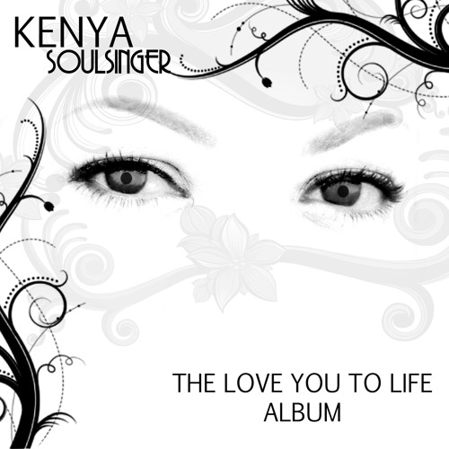 Kenya SoulSinger- Love You To Life
