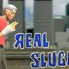 I Am The Real Slugger