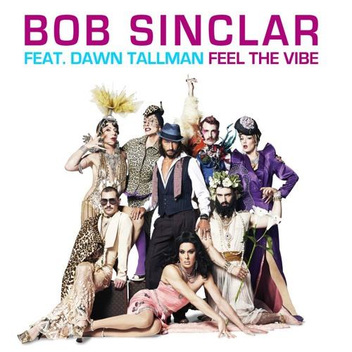 Bob Sinclar Feat. Dawn Tallman: Feel The Vibe (Remixes)