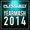 PL Project - Yearmash 2K14 [60 EDM Tracks Mashup]