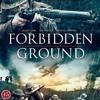 Forbidden Ground [Trailer]