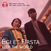 Keep The World - Egi Et Firsta