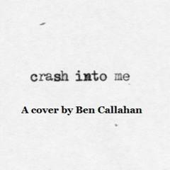 Crash Into Me (Cover)