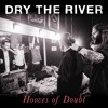 Download Dry the River - Hooves Of Doubt Mp3