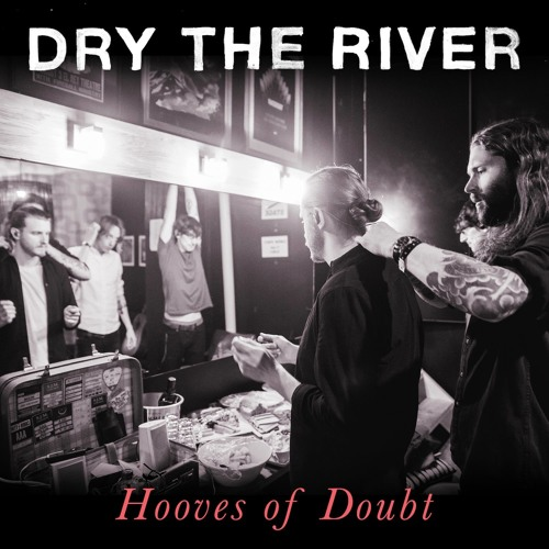 New 5 Track EP - Dry the River - Hooves of Doubt