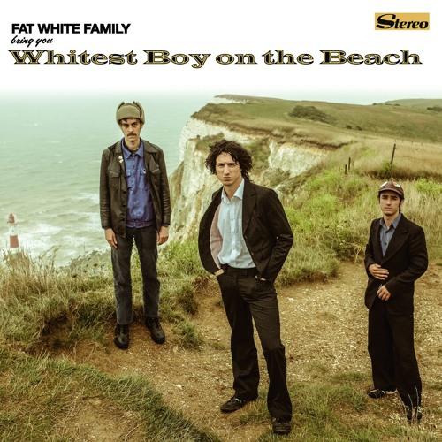 FAT WHITE FAMILY - WHITEST BOY ON THE BEACH
