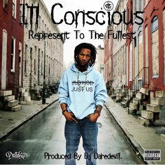 Ill Conscious - Represent To The Fullest Produced By Dj Daredevil