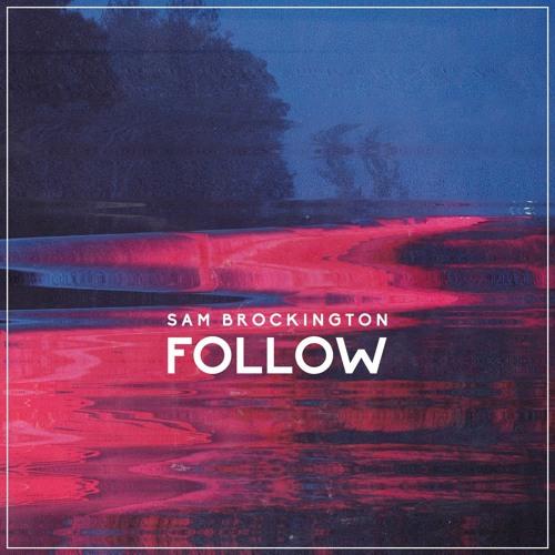 Sam Brockington - Follow
